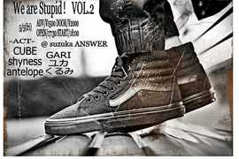 Peki & 西浜拓馬 presents【We are Stupid! VOL.2】